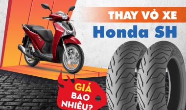 Thay vỏ xe Honda SH bao nhiêu tiền? SH thay vỏ Michelin tốt không?