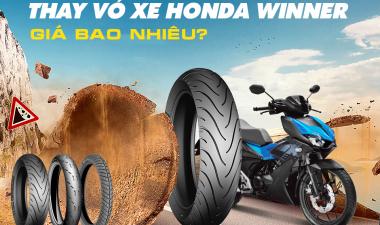Thay vỏ xe Honda Winner X giá bao nhiêu? Vỏ xe loại nào tốt?
